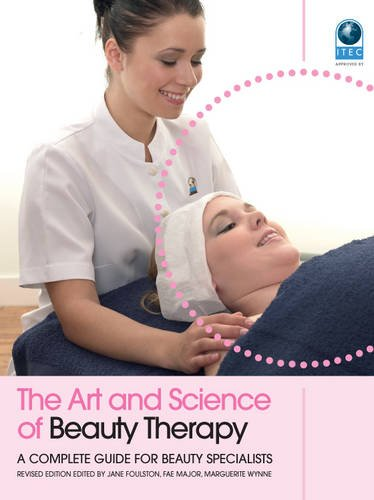 The Art and Science of Beauty Therapy: A Complete Guide for Beauty Specialists by Jane Foulston