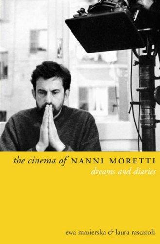 The Cinema of Nanni Moretti: Dreams and Diaries by Ewa Mazierska