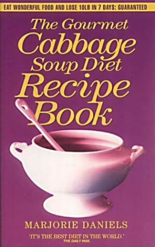 The Cabbage Soup Diet Recipe Book by Marjorie Daniels