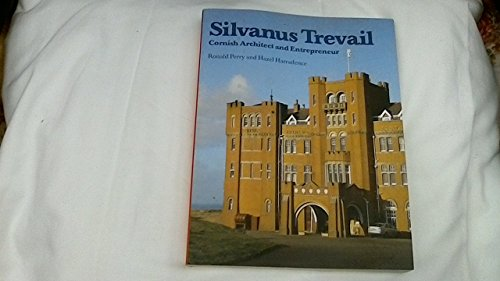 Silvanus Trevail: Cornish Architect and Entrepreneur by Ronald Perry
