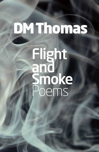 Flight and Smoke: Poems by D. M. Thomas