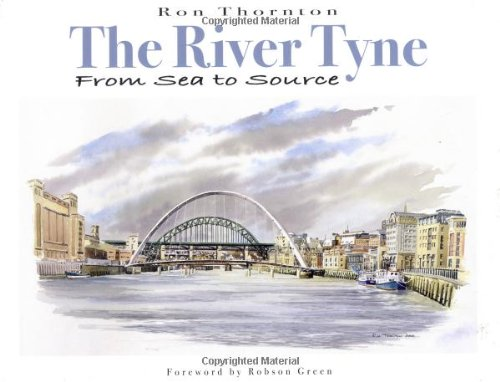 The River Tyne from Sea to Source by Ron Thornton