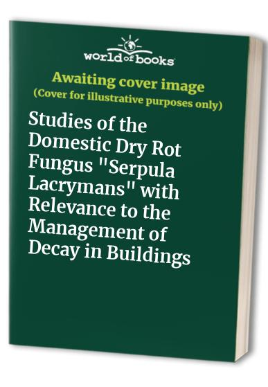 Studies of the Domestic Dry Rot Fungus 034Serpula Lacrymans034 with Rel Paperback - <span itemprop='availableAtOrFrom'>GB, United Kingdom</span> - Returns accepted Most purchases from business sellers are protected by the Consumer Contract Regulations 2013 which give you the right to cancel the purchase within 14 days after the day you r - <span itemprop='availableAtOrFrom'>GB, United Kingdom</span>