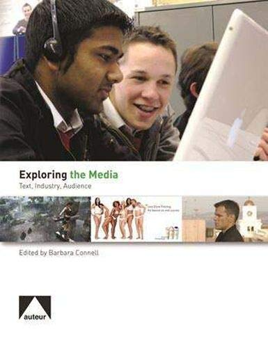 Exploring the Media: Text, Industry, Audience by Barbara H. Connell