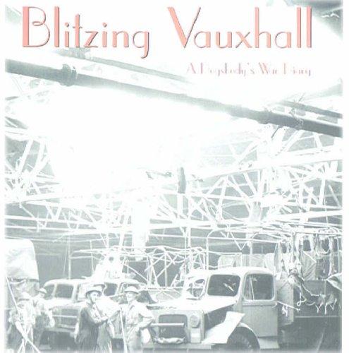 Blitzing Vauxhall: A Dogsbody's Diary by Owen Hardisty
