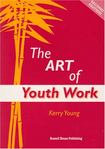 The Art of Youthwork by Kerry Young