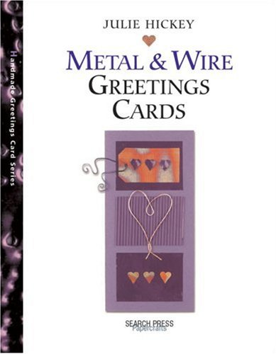 Metal and Wire Greetings Cards by Julie Hickey
