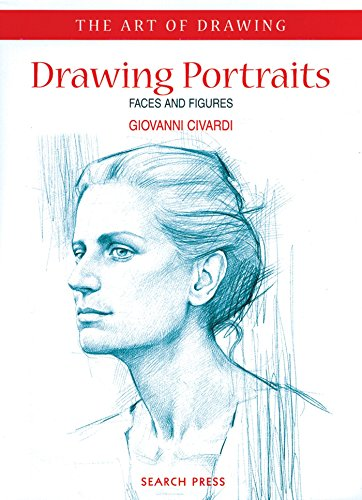 Drawing Portraits: Faces and Figures by Giovanni Civardi