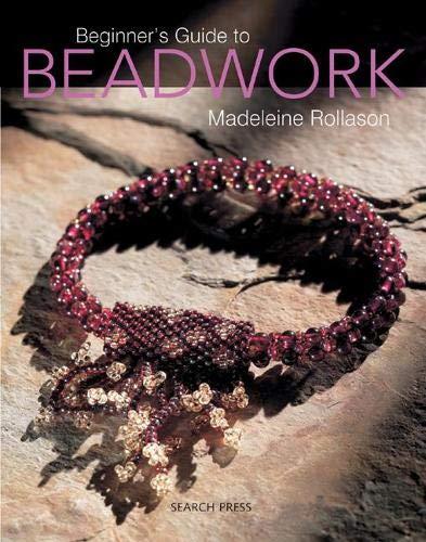 Beginner's Guide to Beadwork by Madeleine Rollason
