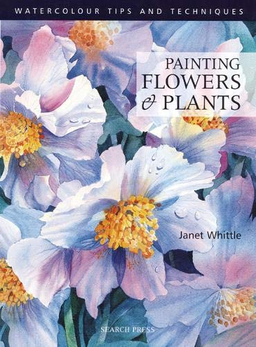 Painting Flowers and Plants by Janet Whittle