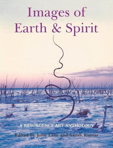 Images of Earth and Spirit: A 'Resurgence' Art Anthology by John Lane