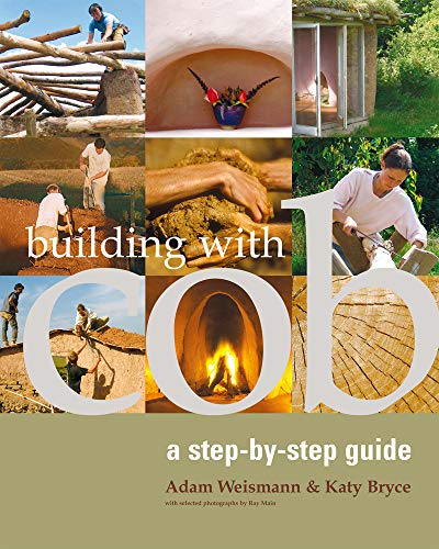 Building with Cob: A Step-by-Step Guide by Adam Weismann