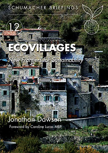 Ecovillages: New Frontiers for Sustainability by Jonathan Dawson