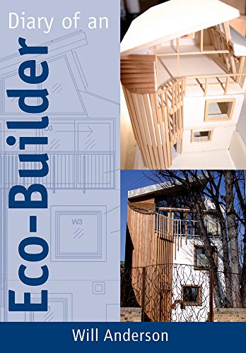 Diary of an Eco-builder by Will Anderson