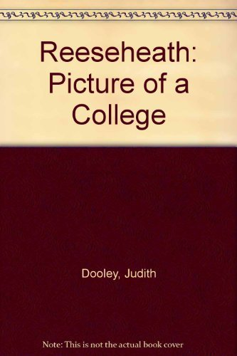 Reeseheath: Picture of a College by Judith Dooley