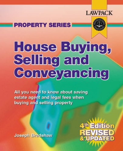 House Buying,Selling & Conveyancing by Joseph Bradshaw