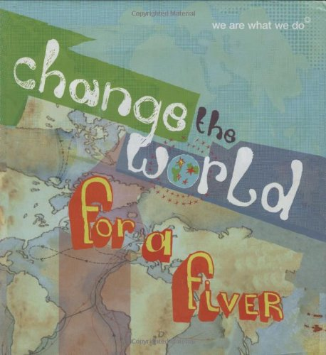 Change the World for a Fiver: We are What We Do by