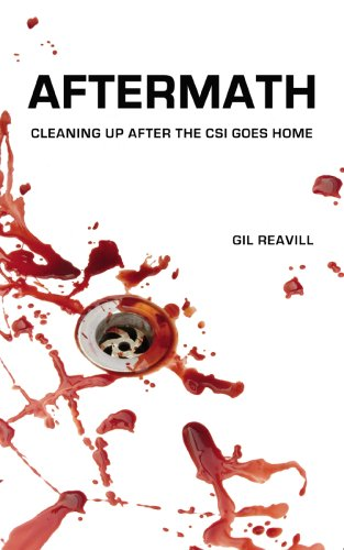 Aftermath: Cleaning Up After the CSI Goes Home by Gill Reavill