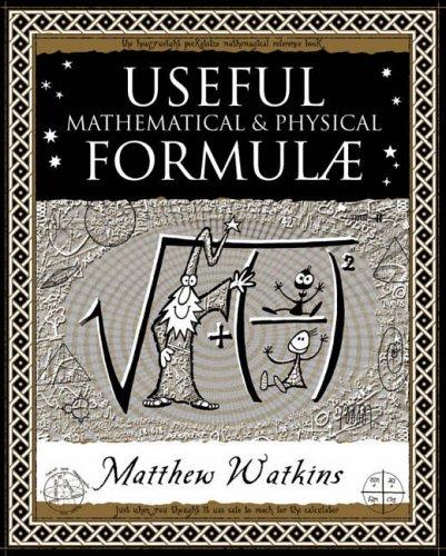 Useful Mathematical and Physical Formulae by Matthew Watkins