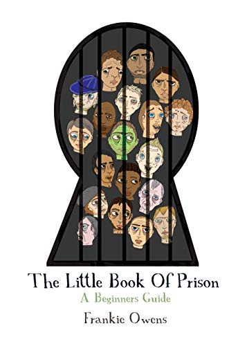 The Little Book of Prison: A Beginners Guide by Frankie Owens
