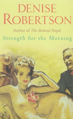 Strength for the Morning by Denise Robertson