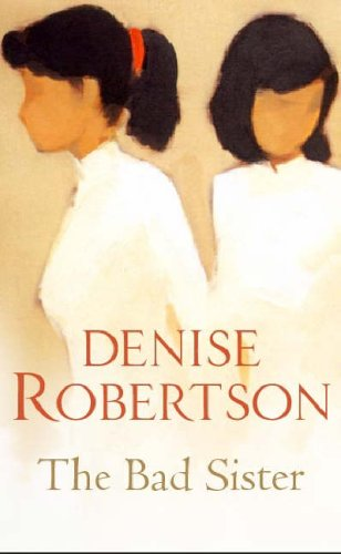 The Bad Sister by Denise Robertson