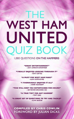 The West Ham United Quiz Book: 1,000 Questions on the Hammers by Chris Cowlin