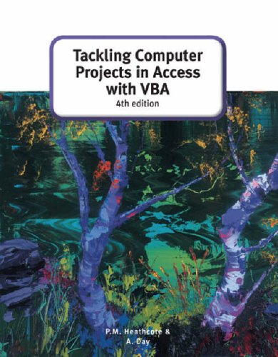 Tackling Computer projects in Access with VBA (4th Edition) by A. Day