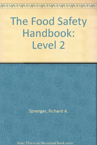 The Food Safety Handbook: Level 2 by Richard A. Sprenger