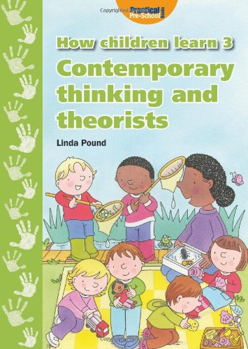 How Children Learn: 3: Contemporary Thinking and Theorists by Linda Pound