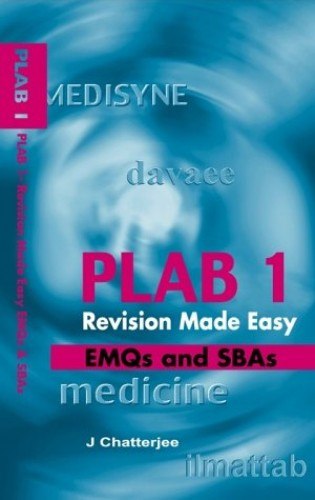 PLAB Part 1 Revision Book: Extended Matching Questions and Single Best Answer Questions by Jayanta Chatterjee