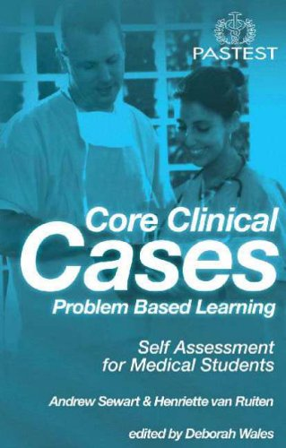 Core Clinical Cases: Problem Based Learning - Self Assessment for Medical Students by Andrew Sewart