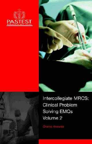 Intercollegiate MRCS: Clinical Problem Solving EMQs: v. 2 by Charles Knowles