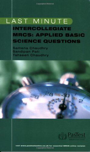 Last Minute Intercollegiate MRCS: Applied Basic Science Questions by S. Chaudry