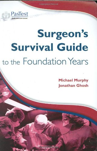 Surgeon's Survival Guide to Foundation Years by M. Murphy