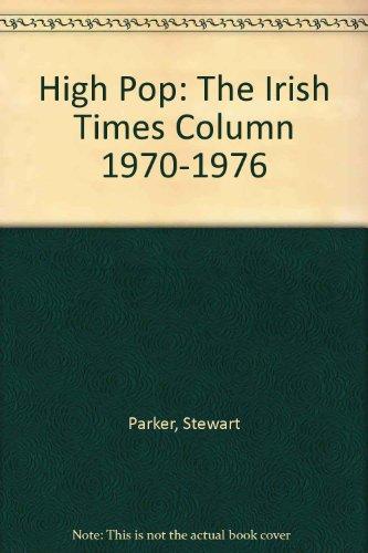 "High Pop: The ""Irish Times"" Column 1970-1976 by Stewart Parker"