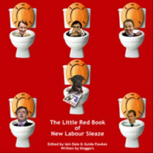 The Little Red Book of New Labour Sleaze by Iain Dale