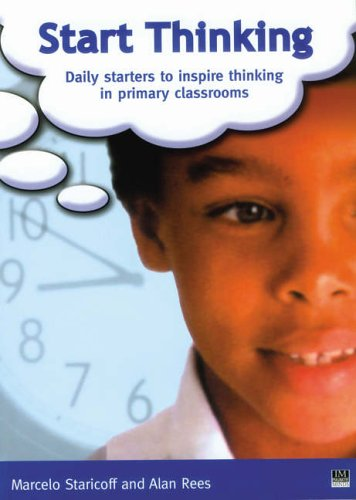 Start Thinking: Daily Starters to Inspire Thinking in Primary Classrooms by M. Staricoff