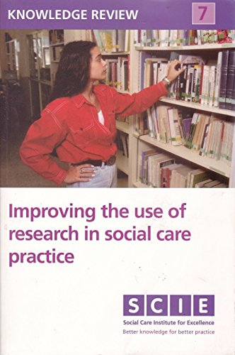 Improving the Use of Research in Social Care Practice by Isabel Walter