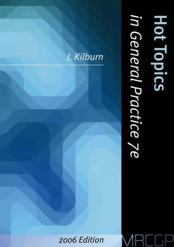 Hot Topics in General Practice for the 2006 MRCGP by Julian Kilburn