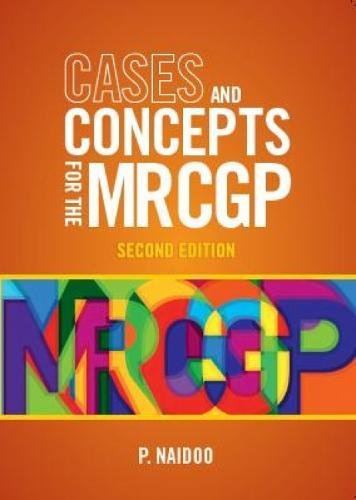 Cases and Concepts for the New MRCGP: Clinical Skills Assessment and Case-based Discussion by Prashini Naidoo