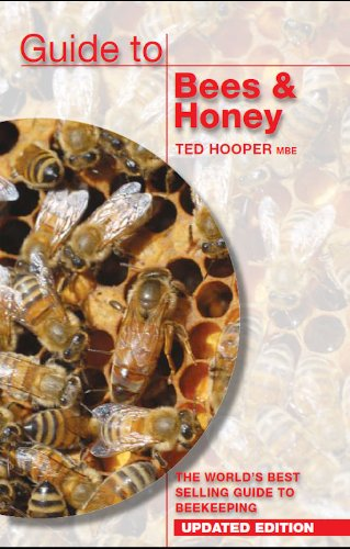 Guide to Bees & Honey: The World's Best Selling Guide to Beekeeping by Ted Hooper