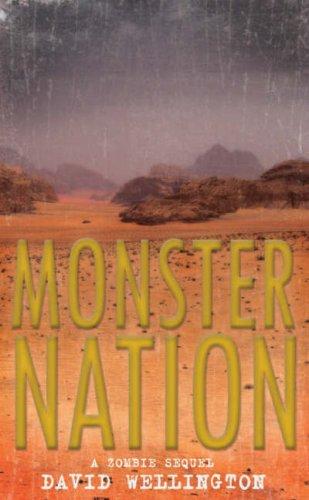 Monster Nation: A Zombie Novel by David Wellington