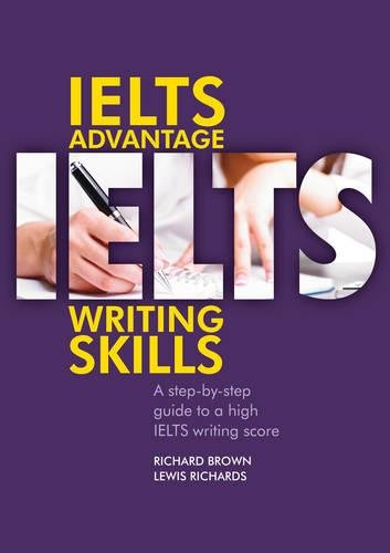 IELTS Advantage: Writing Skills by Richard Brown