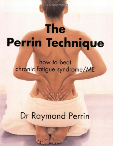 The Perrin Technique: How to Beat Chronic Fatigue Syndrome/ME by Raymond Perrin