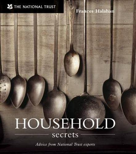 Household Secrets: From National Trust Experts by Frances Halahan