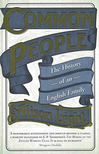 Common People: The History of an English Family by Alison Light