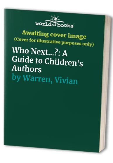 Who Next...?: A Guide to Children's Authors by Mary Yardley