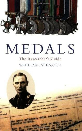 Medals: The Researcher's Guide by William Spencer