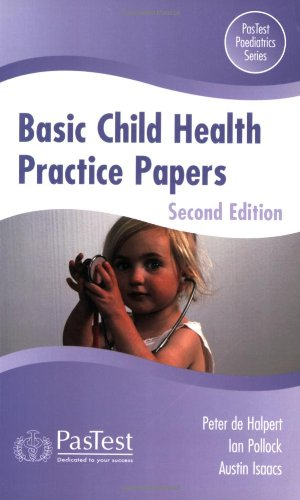 Basic Child Health Practice Papers by Peter De Halpert